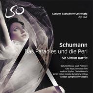 オラトリオ『楽園とペリ』全曲 ラトル&ロンドン交響楽団&合唱団(SACD+ブルーレイ・オーディオ