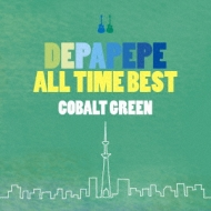DEPAPEPE ALL TIME BEST 〜COBALT GREEN〜【通常盤】