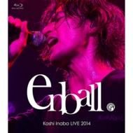 Koshi Inaba LIVE 2014 〜en-ball〜(Blu-ray)