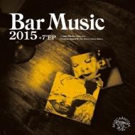 Bar Music 2015: Under Sail Selection (+7inch)