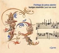 L'heritage De Petrus Alamire: P.van Nevel / Huelgas Ensemble