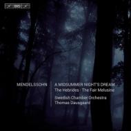『真夏の夜の夢』全曲、フィンガルの洞窟、美しいメルジーネの物語 ダウスゴー&スウェーデン室内管、ティリング、他