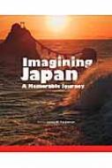 Imagining Japan A Memorable Journey 記憶に残る日本絶景の旅 英文日本写真集