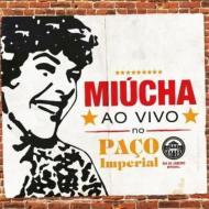 Miucha Ao Vivo No Paco Imperial