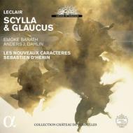 ルクレール:「シラとグロキュス」(全曲) セバスティアン・デラン、レ・ヌーヴォー・カラクテール