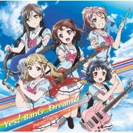 Yes! BanG_Dream! 【Blu-ray付生産限定盤】