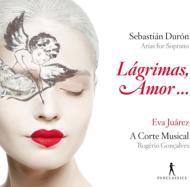 デュロン、セバスティアン(1660-1716)/Lagrimas Amor-arias For Soprano: Juarez(S) Goncalves / A Corte Musical