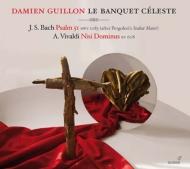 J.S.Bach Psalm 51, Vivaldi Nisi Dominus : Guillon(Ct)/ Le Banquet Celeste, Scheen(S)