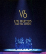 LIVE TOUR 2015 -SINCE 1995〜FOREVER-【通常盤Blu-ray】