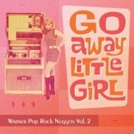 Go Away Little Girl: Warner Pop Rock Nuggets Vol.2