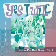 Yes I Will: Warner Pop Rock Nuggets Vol.4