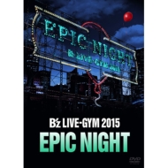 B'z LIVE-GYM 2015 -EPIC NIGHT-(DVD)