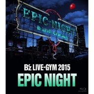 B'z LIVE-GYM 2015 -EPIC NIGHT-(Blu-ray)