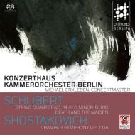 シューベルト:『死と乙女』(マーラー編)、ショスタコーヴィチ:室内交響曲 ベルリン・コンツェルトハウス室内管