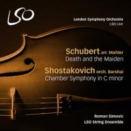 シューベルト:死と乙女(マーラー編曲弦楽合奏版)、ショスタコーヴィチ:室内交響曲 シモヴィチ&LSO弦楽アンサンブル