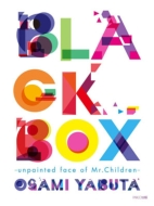 BLACK BOX -unpainted face of Mr.Children-