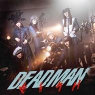 DEADMAN 【Music Video盤(CD+DVD)】