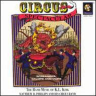 Cirus Spectacular-band Music Of K.l.king: M.phillips / Circus Band