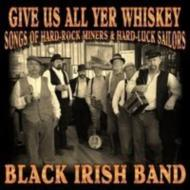 Give Us All Yer Whiskey