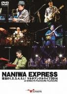 NANIWA EXPRESS 復活の1,2,3,4,5人!マルチアングルライブ2014 at SHIBUYA PLEASURE PLEASURE