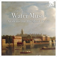 『水上の音楽』 カールヴァイト&ベルリン古楽アカデミー