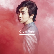Cry & Fight 【CD Only盤】