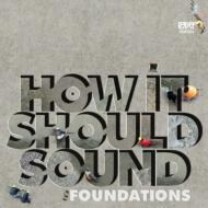 How It Should Sound Foundations