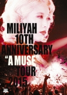 """10th Anniversary """"A MUSE"""" Tour 2015 (Blu-ray)"""