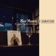 Bar Music×saravah Precious Time For 22: 00 Later