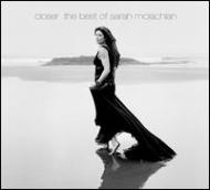 Closer: The Best Of Sarah Mclachlan (Deluxe)