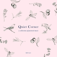 Quiet Corner: A Collection Of Pastoral Music