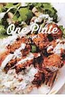 One Plate DISHES 毎日食べたい、作りたいワンプレートごはん