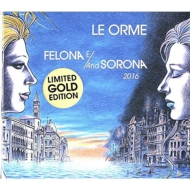 Felona E / And Sorona 2016 Deluxe (2cd Digipack)Limited Numbered Edition