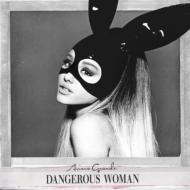 Dangerous Woman <15曲収録 INTデラックス・エディション>