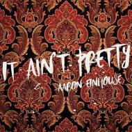 It Ain't Pretty