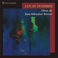Lux In Tenebris: Ana Telles(P)Bereau / Beiras Po Etc