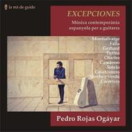 Excepciones-contemporary Spanish Music For Guitar: Pedro Rojas Ogayar
