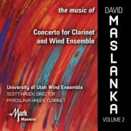The Music Of David Maslanka Vol.2: Univ.of Utah Wind Symphony