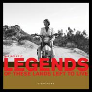 Legends Of These Lands Left To Live