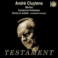 幻想交響曲、『ロメオとジュリエット』より アンドレ・クリュイタンス&フランス国立放送管弦楽団、パリ・オペラ座管弦楽団(1955、56モノラル)