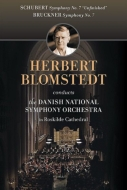 ブルックナー:交響曲第7番、シューベルト:未完成 ブロムシュテット&デンマーク国立放送交響楽団