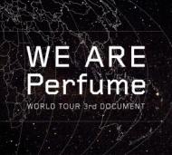 WE ARE Perfume -WORLD TOUR 3rd DOCUMENT (DVD+CD)【初回限定盤】