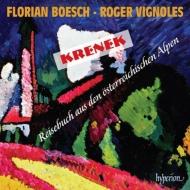 クレネク:『オーストリア・アルプスからの旅日記』、ツェムリンスキー:歌曲集 フローリアン・ベッシュ、ロジャー・ヴィニョールズ