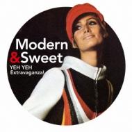 Modern & Sweet: Yeh Yeh Extravaganza!
