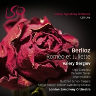 『ロメオとジュリエット』 ワレリー・ゲルギエフ&ロンドン交響楽団、オリガ・ボロディナ、他(2SACD)