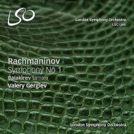 ラフマニノフ:交響曲第1番、バラキレフ:『タマーラ』 ワレリー・ゲルギエフ&ロンドン交響楽団