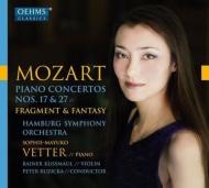 ピアノ協奏曲第27番、第17番、幻想曲、他 ゾフィー=マユコ・フェッター、ルジツカ&ハンブルク交響楽団、ライナー・クスマウル