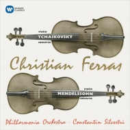 Tchaikovsky Violin Concerto, Mendelssohn Violin Concerto : Christian Ferras(Vn)Silvestri / Philharmonia