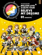 THE IDOLM@STER MILLION LIVE! 3rdLIVE TOUR BELIEVE MY DRE@M!! LIVE Blu-ray 01@NAGOYA(2枚組)