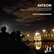 エイヴィスン:スカルラッティの鍵盤練習曲による合奏協奏曲集 カフェ・ツィマーマン